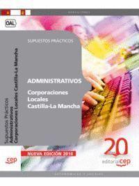 ADMINISTRATIVOS CORPORACIONES LOCALES CASTILLA-LA MANCHA. SUPUESTOS PRÁCTICOS
