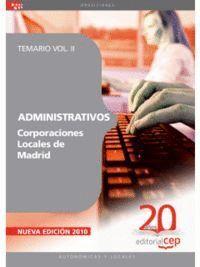 ADMINISTRATIVOS CORPORACIONES LOCALES DE MADRID. TEMARIO VOL. II.