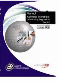 MANUAL CONTRATOS DE TRABAJO : NÓMINAS Y SEGURIDAD SOCIAL. FORMACIÓN PARA EL EMPLEO