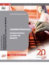 ADMINISTRATIVOS CORPORACIONES LOCALES DE MADRID. SUPUESTOS PRÁCTICOS
