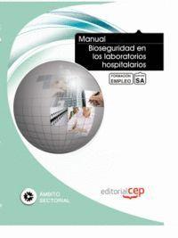 MANUAL BIOSEGURIDAD EN LOS LABORATORIOS HOSPITALARIOS. FORMACIÓN PARA EL EMPLEO