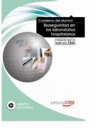 CUADERNO DEL ALUMNO BIOSEGURIDAD EN LOS LABORATORIOS HOSPITALARIOS. FORMACIÓN PARA EL EMPLEO