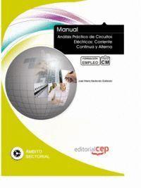 MANUAL ANÁLISIS PRÁCTICO DE CIRCUITOS ELÉCTRICOS: CORRIENTE CONTINUA Y ALTERNA. FORMACIÓN PARA EL EMPLEO