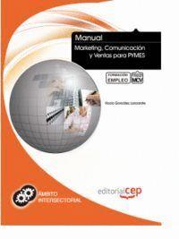 MANUAL MARKETING, COMUNICACIÓN Y VENTAS PARA PYMES. FORMACIÓN PARA EL EMPLEO
