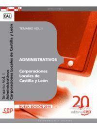ADMINISTRATIVOS CORPORACIONES LOCALES DE CASTILLA Y LEÓN. TEMARIO VOL. I.