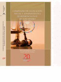 COMPENDIO DE LEGISLACIÓN SOCIAL Y ADMINISTRATIVA DE REFERENCIA EN EL SECTOR MINERO. COLECCIÓN UNIVERSIDAD EN ESPAÑOL