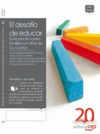 EL DESAFÍO DE EDUCAR, GUÍA PRÁCTICA PARA FAMILIAS CON NIÑOS DE 3 A 12 AÑOS