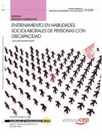 MANUAL ENTRENAMIENTO EN HABILIDADES SOCIOLABORALES DE PERSONAS CON DISCAPACIDAD. CERTIFICADOS DE PRO