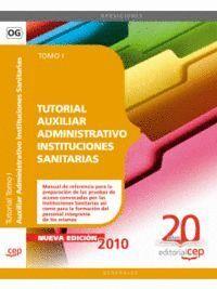 TUTORIAL AUXILIAR ADMINISTRATIVO INSTITUCIONES SANITARIAS. TOMO I