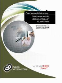 CUADERNO DEL ALUMNO MAQUETACIÓN DE DOCUMENTOS CON QUARKXPRESS. FORMACIÓN PARA EL EMPLEO