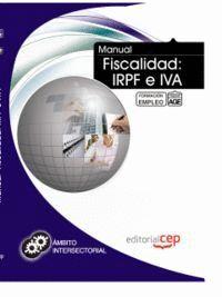 MANUAL DE FISCALIDAD: IRPF E IVA. FORMACION PARA EL EMPLEO