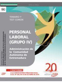 GRUPO IV PERSONAL LABORAL DE LA ADMINISTRACIÓN DE LA COMUNIDAD AUTÓNOMA DE EXTREMADURA. TEMARIO Y TE