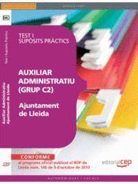 AUXILIAR ADMINISTRATIUS (GRUP C2) AJUNTAMENT DE LLEIDA. TEST I SUPÒSITS PRÀCTICS