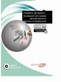 CUADERNO DEL ALUMNO ACTUALIZACIÓN DE CUIDADOS DE ENFERMERA EN LA INFANCIA Y LA ADOLESCENCIA. FORMAC
