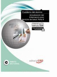 CUADERNO DEL ALUMNO ACTUALIZACIÓN DEL ENFERMERO/A PARA SERVICIOS DE SALUD. PARTE III. FORMACIÓN PARA