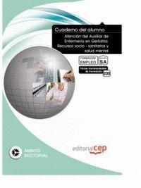 CUADERNO DEL ALUMNO ATENCIÓN DEL AUXILIAR DE ENFERMERA EN GERIATRA: RECURSOS SOCIO - SANITARIOS Y