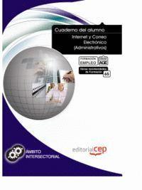 CUADERNO DEL ALUMNO INTERNET Y CORREO ELECTRÓNICO (ADMINISTRATIVOS). FORMACIÓN PARA EL EMPLEO