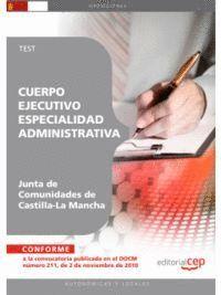 CUERPO EJECUTIVO. ESPECIALIDAD ADMINISTRATIVA. JUNTA DE COMUNIDADES DE CASTILLA-LA MANCHA. PROMOCIÓN INTERNA. TEST
