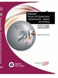 MANUAL TÉCNICO DE OPERACIONES AEROPORTUARIAS -  AGENTE DE HANDLING. FORMACIÓN PARA EL EMPLEO