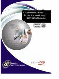 CUADERNO DEL ALUMNO PRODUCTOS, SERVICIOS Y ACTIVOS FINANCIEROS. FORMACIÓN PARA EL EMPLEO