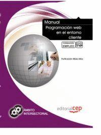 MANUAL PROGRAMACIÓN WEB EN EL ENTORNO CLIENTE. FORMACIÓN PARA EL EMPLEO
