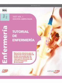 TUTORIAL DE ENFERMERÍA. TEST VOL. I  EDICIÓN ABREVIADA EN BLANCO Y NEGRO