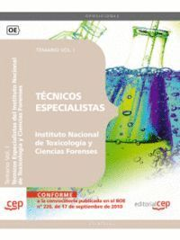 TÉCNICOS ESPECIALISTAS DEL INSTITUTO NACIONAL DE TOXICOLOGÍA Y CIENCIAS FORENSES. TEMARIO VOL. I.