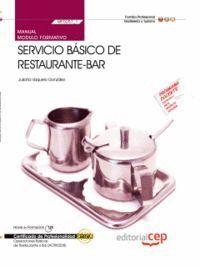 MANUAL SERVICIO BÁSICO DE RESTAURANTE-BAR (MF0257_1). CERTIFICADOS DE PROFESIONALIDAD. OPERACIONES BÁSICAS DE RESTAURANTE Y BAR (HOTR0208)