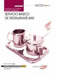 CUADERNO DEL ALUMNO SERVICIO BÁSICO DE RESTAURANTE-BAR (MF0257_1). CERTIFICADOS DE PROFESIONALIDAD. OPERACIONES BÁSICAS DE RESTAURANTE Y BAR (HOTR0208