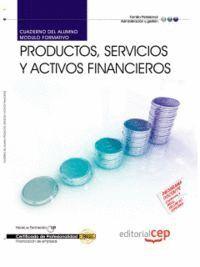 CUADERNO DEL ALUMNO PRODUCTOS, SERVICIOS Y ACTIVOS FINANCIEROS. CERTIFICADOS DE PROFESIONALIDAD