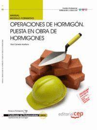 MANUAL OPERACIONES DE HORMIGÓN. PUESTA EN OBRA DE HORMIGONES. CERTIFICADOS DE PROFESIONALIDAD