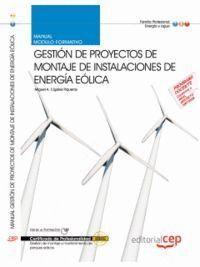 MANUAL PROYECTOS DE MONTAJE DE INSTALACIONES DE ENERGA EÓLICA. CERTIFICADOS DE PROFESIONALIDAD