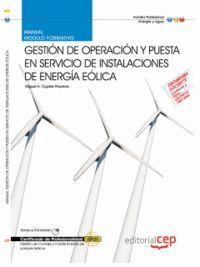 MANUAL GESTIÓN DE OPERACIÓN Y PUESTA EN SERVICIO DE INSTALACIONES DE ENERGA EÓLICA. CERTIFICADOS DE