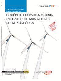 CUADERNO DEL ALUMNO GESTIÓN DE OPERACIÓN Y PUESTA EN SERVICIO DE INSTALACIONES DE ENERGA EÓLICA. CE