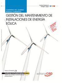 CUADERNO DEL ALUMNO GESTIÓN DEL MANTENIMIENTO DE INSTALACIONES DE ENERGA EÓLICA. CERTIFICADOS DE PR