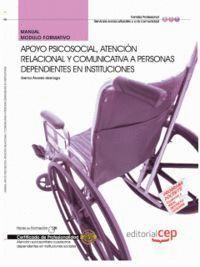 MANUAL APOYO PSICOSOCIAL, ATENCIÓN RELACIONAL Y COMUNICATIVA A PERSONAS DEPENDIENTES EN INSTITUCIONE