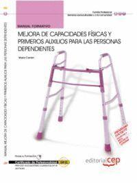 MANUAL MEJORA DE CAPACIDADES FSICAS Y PRIMEROS AUXILIOS PARA LAS PERSONAS DEPENDIENTES. CERTIFICADO