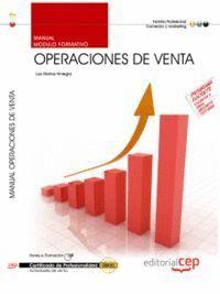 MANUAL OPERACIONES DE VENTA (MF0239_2). CERTIFICADOS DE PROFESIONALIDAD. ACTIVIDADES DE VENTA (COMV0