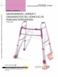 MANUAL MANTENIMIENTO, LIMPIEZA Y ORGANIZACIÓN DEL DOMICILIO DE PERSONAS DEPENDIENTES. CERTIFICADOS D