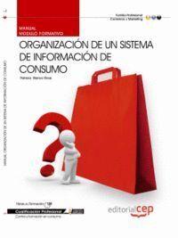 MANUAL ORGANIZACIÓN DE UN SISTEMA DE INFORMACIÓN DE CONSUMO. CUALIFICACIONES PROFESIONALES