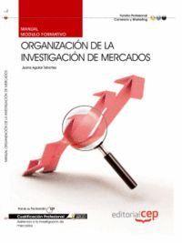 MANUAL ORGANIZACIÓN DE LA INVESTIGACIÓN DE MERCADOS. CUALIFICACIONES PROFESIONALES