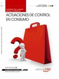 CUADERNO DEL ALUMNO ACTUACIONES DE CONTROL EN CONSUMO. CUALIFICACIONES PROFESIONALES