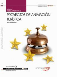 MANUAL PROYECTOS DE ANIMACIÓN TURÍSTICA. CUALIFICACIONES PROFESIONALES