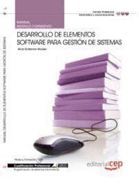 MANUAL DESARROLLO DE ELEMENTOS SOFTWARE PARA GESTIÓN DE SISTEMAS. CUALIFICACIONES PROFESIONALES