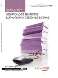CUADERNO DEL ALUMNO DESARROLLO DE ELEMENTOS SOFTWARE PARA GESTIÓN DE SISTEMAS. CUALIFICACIONES PROFE