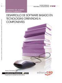 CUADERNO DEL ALUMNO DESARROLLO DE SOFTWARE BASADO EN TECNOLOGAS ORIENTADAS A COMPONENTES. CUALIFICA