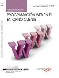 CUADERNO DEL ALUMNO PROGRAMACIÓN WEB EN EL ENTORNO CLIENTE. CUALIFICACIONES PROFESIONALES
