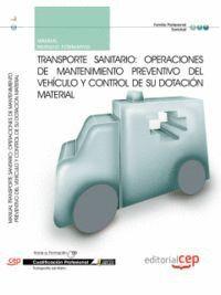 MANUAL TRANSPORTE SANITARIO: OPERACIONES DE MANTENIMIENTO PREVENTIVO DEL VEHCULO Y CONTROL DE SU DO