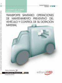 CUADERNO DEL ALUMNO TRANSPORTE SANITARIO: OPERACIONES DE MANTENIMIENTO PREVENTIVO DEL VEHCULO Y CON