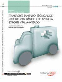 MANUAL TRANSPORTE SANITARIO: TÉCNICAS DE SOPORTE VITAL BÁSICO Y DE APOYO AL SOPORTE VITAL AVANZADO.